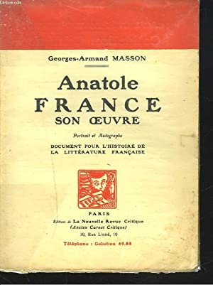 ANATOLE FRANCE, SON OEUVRE.: GEORGESS-ARMAND MASSON