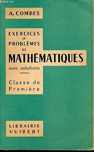 EXERCICES ET PROBLEMES DE MATHEMATIQUES - AVEC: COMBES A.