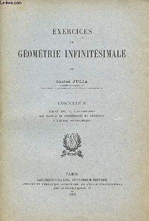 EXERCICES DE GEOMETRIE INFINITESIMALE / FASCICULE II.: JULIA GASTON / COLLECTIF