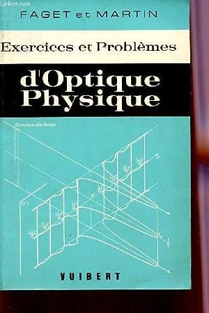 EXERCICES ET PROBLEMES D'OPTIQUE PHYSIQUE / QUATRIEME EDITION.: FAGET ET MARTIN