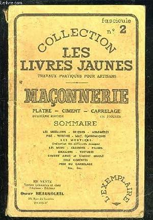 MACONNERIE PLATRE CIMENT CARRELAGE - LES LIVRES JAUNES FASCICULE N°2: COLLECTIF