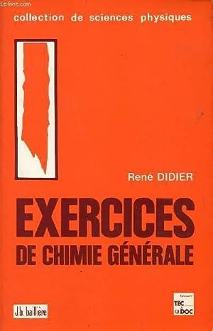 EXERCICES DE CHIMIE GENERALE / COLLECTION DE: DIDIER RENE