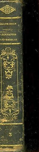 PRECIS DE LA GEOGRAPHIE UNIVERSELLE OU DESCRIPTION DE TOUTES LES PARTIES DU MONDE - 3° EDITION:...