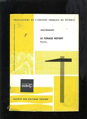LE FORAGE ROTARY - PLANCHES: JEAN NOUGARO