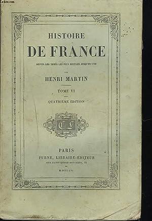 HISTOIRE DE FRANCE DEPUIS LES TEMPS LES PLUS RECULE JUSQU'EN 1789. TOME VI. FRANCE DU MOYEN ...