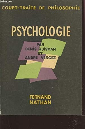 PSYCHOLOGIE - COURT TRAITE DE PHILOSOPHIE.: HUISMAN DENIS / VERGEZ ANDRE