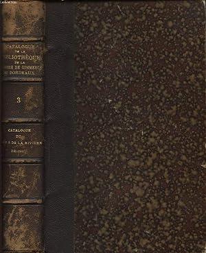 CATALOGUE DES LIVRES COMPOSANT LA BIBLIOTHEQUE DE LA CHAMBRE DE COMMERCE DE BORDEAUX TROISIEME ...