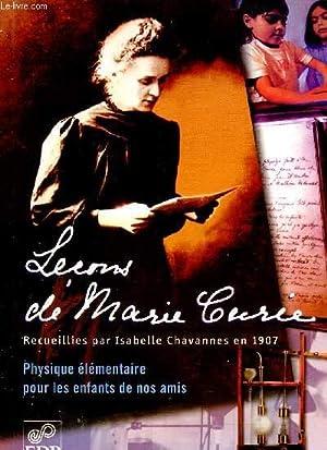 LECONS DE MARIE CURIE - PHYSIQUE ELEMENTAIRE POUR LES ENFANTS DE NOS AMIS.: CHAVANNES ISABELLE