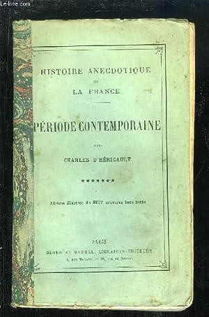 Histoire Anecdotique de la France, TOME 7 : Période Contemporaine.: D'HERICAULT Charles