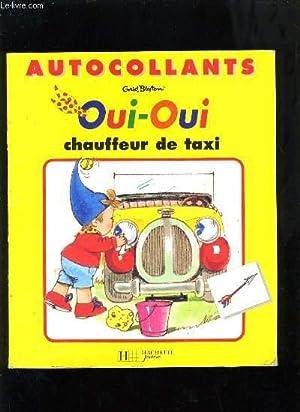 OUI-OUI CHAUFFEUR DE TAXI - AUTOCOLLANTS -: GRID BLYTON