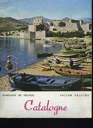 CATALOGNE. DES CORBIERES A L'EBRE.: VICTOR CASTRES