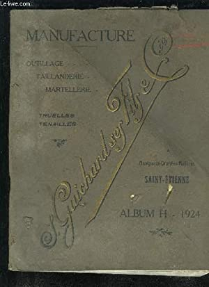 S. GUICHARD SES FILS ET CIE - ALBUM H 1924 - MANUFACTURE OUTILLAGE TAILLANDERIE MARTELLERIE: ...