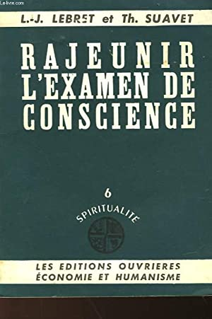 RAJEUNIR L'EXAMEN DE CONSCIENCE - 6 SPIRITUALITE: LEBRET L.J. ET SUAVET TH.
