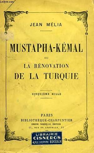 MUSTAPHA-KEMAL, OU LA RENOVATION DE LA TURQUIE: MELIA JEAN