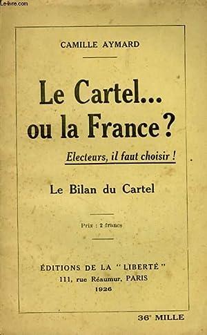 LE CARTEL. OU LA FRANCE ?, ELECTEURS, IL FAUT CHOISIR !, LE BILAN DU CARTEL: AYMARD CAMILLE