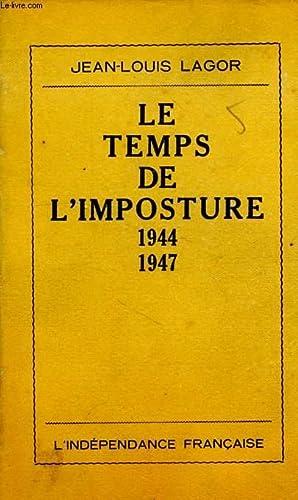 LE TEMPS DE L'IMPOSTURE ET DU REFUS, 1944-1947: LAGOR JEAN-Louis