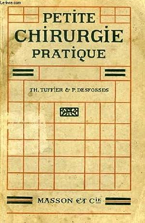 PETITE CHIRURGIE PRATIQUE: TUFFIER Th., DESFOSSES P.