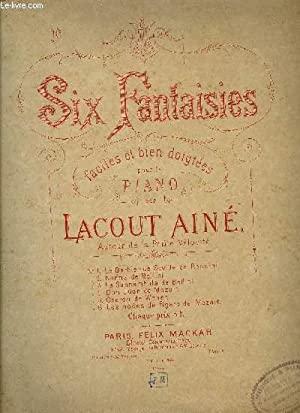 SIX FANTAISIES: LACOUT Ainé