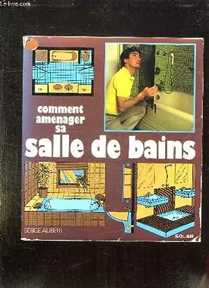 AMENAGEZ VOUS MEME VOTRE SALLE DE BAINS.: ALIBERT SERGE.