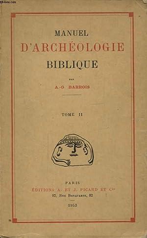 MANUEL D ARCHEOLOGIE BIBLIQUE TOME II: A. G. BARROIS