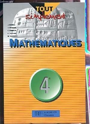 MATHEMATIQUES - CLASSE DE 4è / COLLECTION TOUT SIMPLEMENT.: DENIEUL / REDDING / SAMSON ...
