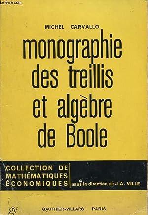 MONOGRAPHIE DES TREILLIS ET ALGEBRE DE BOOLE / COLLECTION MATHEMATIQUES ECONOMIQUES.: CARVALLO...