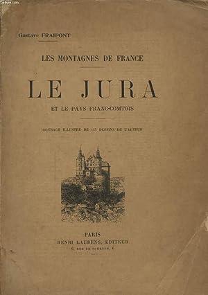 LES MONTAGNES DE FRANCE : LE JURA: GUSTAVE FRAIPONT