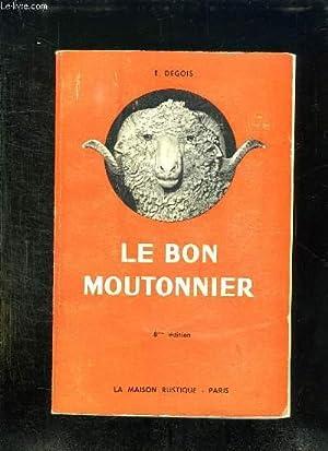 LE LIVRE DU BON MOUTONNIER. GUIDE DES BERGERS ET DES PROPRIETAIRES DE MOUTONS. 8em EDITION.: DEGOIS...
