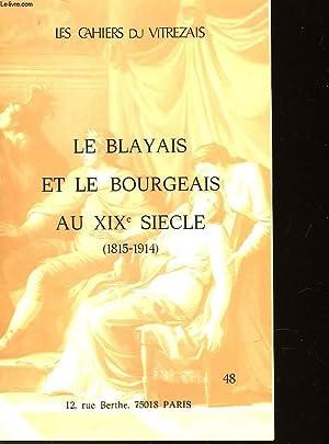 LE BLAYAIS ET LE BOURGEAIS AU XIX° SIECLE - 1815-1914: NON PRECISE