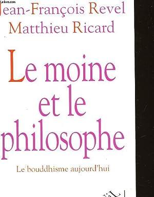 LE MOINE ET LE PHILOSOPHE: REVEL JEAN-FRANCOIS - RICARD MATHIEU
