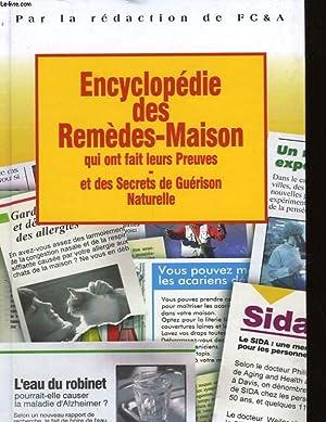 ENCYCLOPEDIE DES REMEDES-MAISON QUI ONT FAIT LEURS PREUVES - ET DES SECRETS DE GUERISON NATURELLE: ...