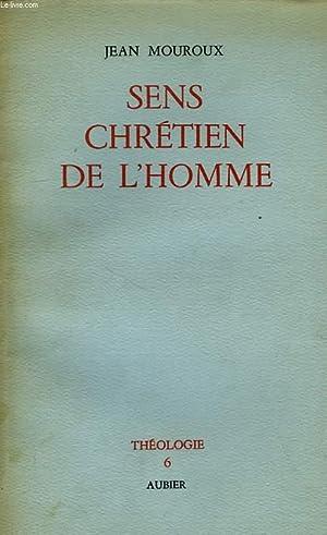 SENS CHRETIEN DE L'HOMME: MOUROUX Jean