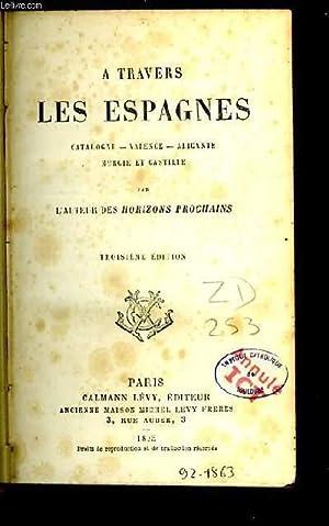 A TRAVERS LES ESPAGNES.: GASPARIN l auteur des horizons prochains.