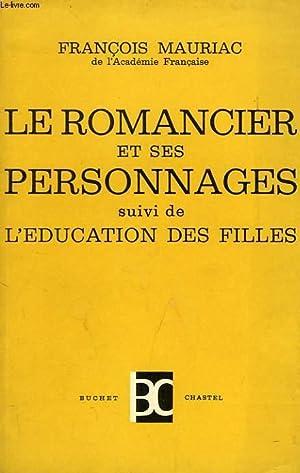 LE ROMANCIER ET SES PERSONNAGES, SUIVI DE L'EDUCATION DES FILLES: MAURIAC FRANCOIS