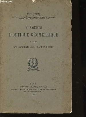 ELEMENTS D'OPTIQUE GEOMETRIQUE - A L'USAGE DES CANDIDATS AUX GRANDES ECOLES.: COPEL ...