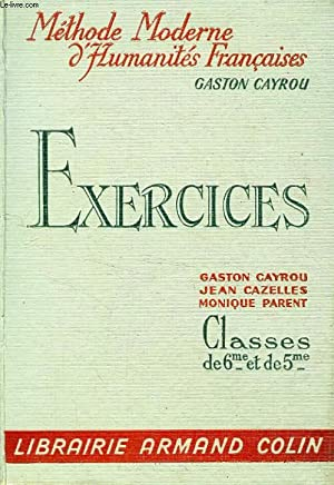 EXERCICES, CLASSES DE 6e ET DE 5e: CAYROU GASTON, CAZELLES JEAN, PARENT MONIQUE