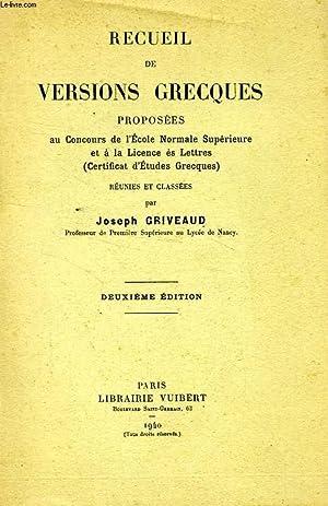 RECUEIL DE VERSIONS GRECQUES, PROPOSEES AU CONCOURS DE L'ENS ET A LA LICENCE ES LETTRES (CEG):...