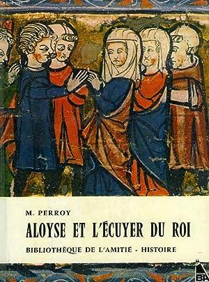 ALOYSE ET L'ECUYER DU ROI: PERROY M.