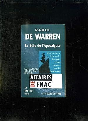 LA BETE DE L APOCALYPSE.: WARREN RAOUL DE.