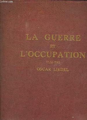 LA GUERRE ET L OCCUPATION.: LIEDEL OSCAR.