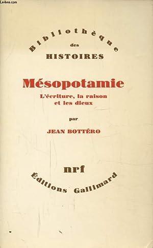 MESOPOTAMIE L ECRITURE LA RAISON ET LES: JEAN BOTTERO