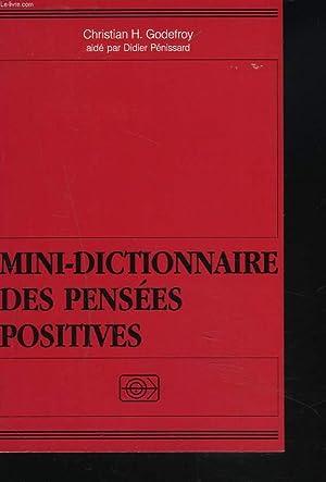 MINI-DICTIONNAIRE DES PENSEES POSITIVES: CHRISTIAN H. GODEFROY, DIDIER PENISSARD