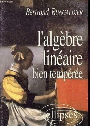 L'ALGEBRE LINEAIRE BIEN TEMPEREE.: RUNGALDIER BERTRAND
