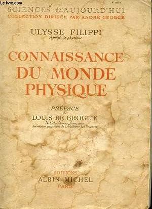 CONNAISSANCE DU MONDE PHYSIQUE / COLLECTION SICENCES D'AUJOURD'HUI.: FILIPPI ULYSSE