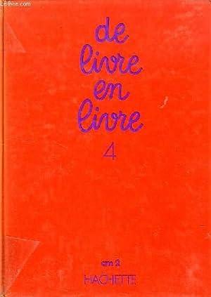 DE LIVRE EN LIVRE, 4, CM2: JOVENIAUX A., ORIEUX