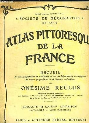 ATLAS PITTORESQUE DE LA FRANCE. RECEUIL DE VUES GEOGRAPHIQUES ET PITTORESQUES DE TOUS LES ...