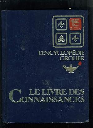 L'ENCYCLOPEDIE GROLIER EN 15 VOLUMES COMPLET - CE LIVRE DES CONNAISSANCES: COLLECTIF