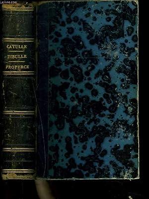 CATULLE, TIBULLE, PROPERCE ET VEILLEE DE VENUS.: CATULLE, TIBULLE, PROPERCE