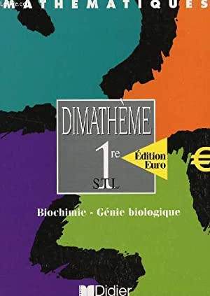 DIMATHEME - CLASSE DE 1ere STJ - BIOCHIMIE - HENIE BIOLOGIQUE / COLLECTION MATHEMATIQUES.: ...