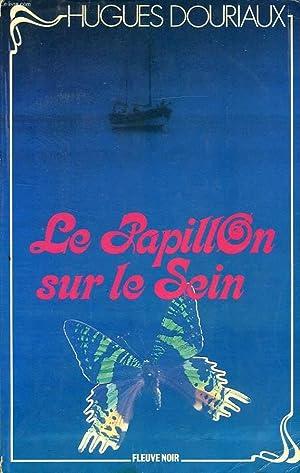 LE PAPILLON SUR LE SEIN: DOURIAUX HUGUES
